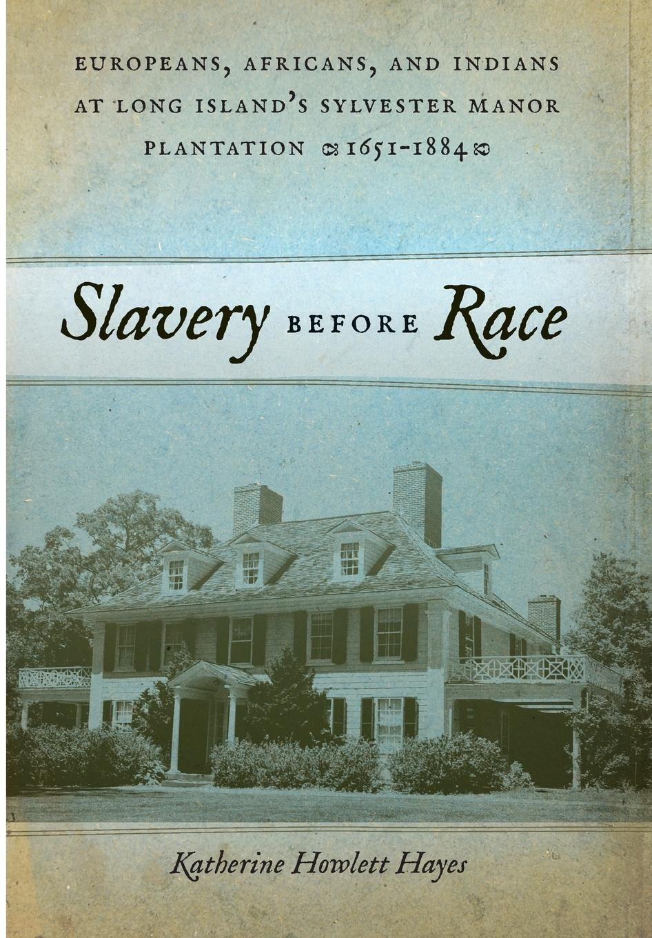 Download Slavery before Race: Europeans, Africans, and Indians at Long Island's Sylvester Manor Plantation, 1651-1884 (Early American Places) pdf