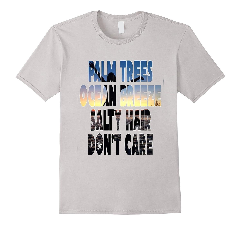 8a8c1a53 Palm Trees Ocean Breeze Salty Hair Dont Care T Shirt-CD – Canditee