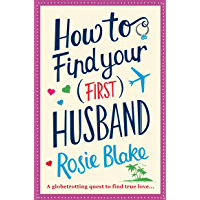 How to Find Your (First) Husband: Rom-com for fans of Sophie Kinsella, Lindsay Kelk and Mhairi McFarlane.