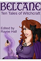 Beltane: Ten Tales of Witchcraft (Fantasy Stories) Kindle Edition