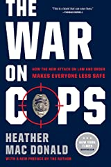 The War on Cops: How the New Attack on Law and Order Makes Everyone Less Safe Kindle Edition