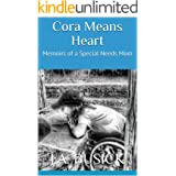 Cora Means Heart: Memoirs of a Special Needs Mom