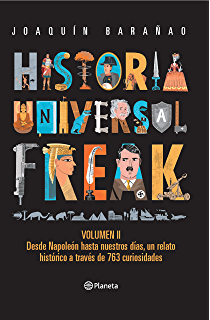 Historia universal freak 2 (Spanish Edition)