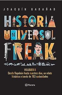 Historia universal freak 2 (Spanish Edition)