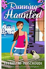 Running Haunted: A Greek romantic comedy with a ghost set in Nafplio Greece Kindle Edition