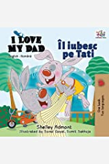 I Love My Dad: English Romanian Bilingual Edition (English Romanian Bilingual Collection) (Romanian Edition) Paperback