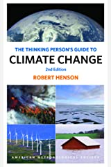 The Thinking Person's Guide to Climate Change: Second Edition Kindle Edition