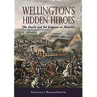 Amazon best sellers best dutch history wellingtons hidden heroes the dutch and the belgians at waterloo fandeluxe Image collections