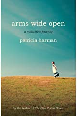 Arms Wide Open: A Midwife's Journey