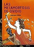 Las metamorfosis de Ovidio (LITERATURA JUVENIL (a partir de 12 años) - Cuentos y Leyendas)