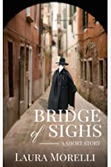 Bridge of Sighs: A Short Story of the Bubonic Plague Kindle Edition