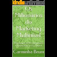 Os Milionários do Marketing Multinível: Estratégias de Recrutamento e Duplicação na Era Digital