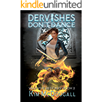Dervishes Don't Dance: A Paranormal Suspense Novel with a Touch of Romance (Valkyrie Bestiary Book 2) book cover