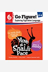 Go Figure! Exploring Figurative Language, Levels 2-4 (Classroom Resources) Paperback
