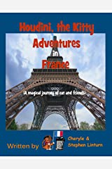 Houdini the Kitty - Adventures in France: A magical journey of cat and friends Kindle Edition