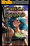 Omega Squad: a Superhero Adventure (Omega Metahumans Book 1)