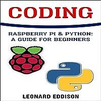 Coding: Raspberry Pi & Python: A Guide for Beginners