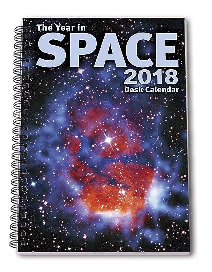 the year in space 2018 desk calendar spiral bound 6 x 9
