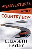 Misadventures with a Country Boy (Misadventures Book 17 (17))