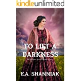 To Lift A Darkness: A Western Clean & Sweet Romance Novella - Whitman Series #4