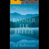 Banner Elk Breeze: A Mountain Breeze Novel (Meade Breeze Adventure Series Book 12)