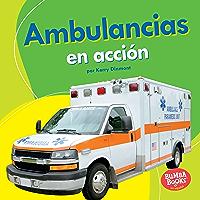 Ambulancias en acción (Ambulances on the Go) (Bumba Books ® en español — Máquinas en acción (Machines That Go)) (Spanish… book cover