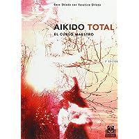 Aikido Total - El Curso Maestro (Spanish Edition)