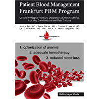 Patient Blood Management - Frankfurt PBM Program: University Hospital Frankfurt, Department of Anesthesiology, Intensive Care Medicine and Pain Therapy (English Edition)