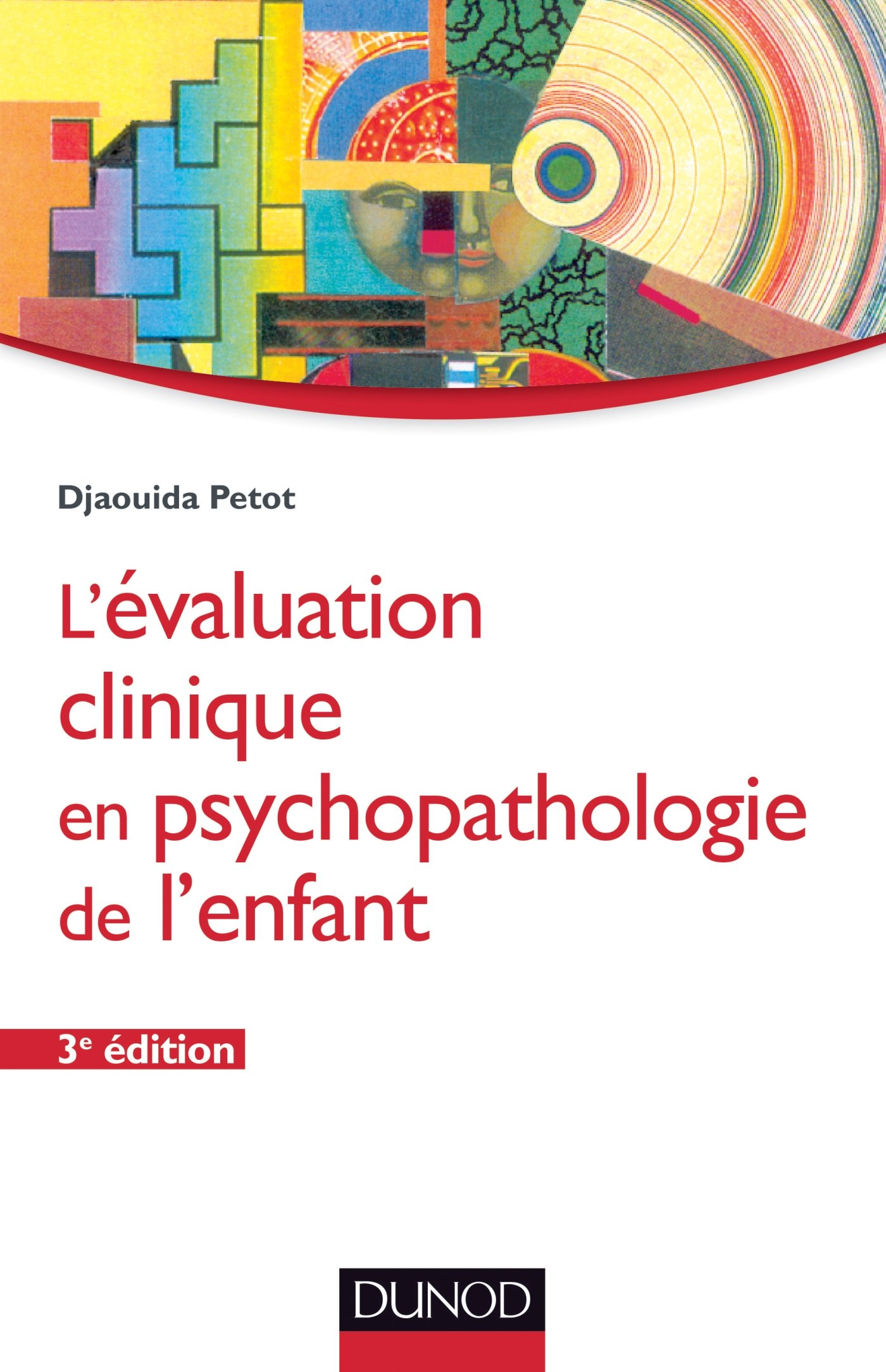 ÉVALUATION CLINIQUE EN PSYCHOPATHOLOGIE DE L'ENFANT 3E ÉD.: Amazon.ca:  Petot: Books