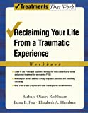 Reclaiming Your Life from a Traumatic Experience: A Prolonged Exposure Treatment Program