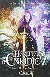 Les Héritiers d'Enkidiev tome 8 An-Anshar