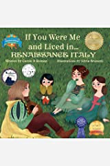 If You Were Me and Lived in...Renaissance Italy: An Introduction to Civilizations Throughout Time Paperback