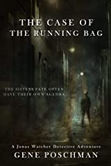 The Case of the Running Bag: A Jonas Watcher Detective Adventure Kindle Edition