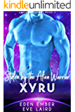 Stolen by the Alien Barbarian Xyru: A Sci-Fi Alien Warrior Romance (Aaran Barbarians Book 3)
