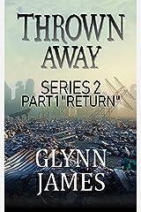 "Thrown Away Series 2 - Part 1 ""Return"" Kindle Edition"
