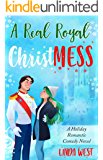 A Real Royal Christmess: A Sweet Small-Town Christmas Romance Novel