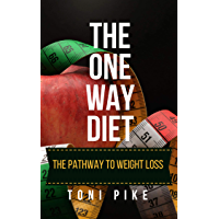 The One Way Diet: The pathway to weight loss