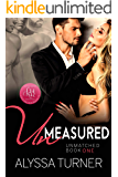 Unmeasured (Unmatched Book 1)