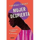 Mujer despierta: Tus sueños son sagrados. No los olvides (Crecimiento personal) (Spanish Edition)