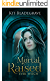 Mortal Raised (Ever Witch Book 1)