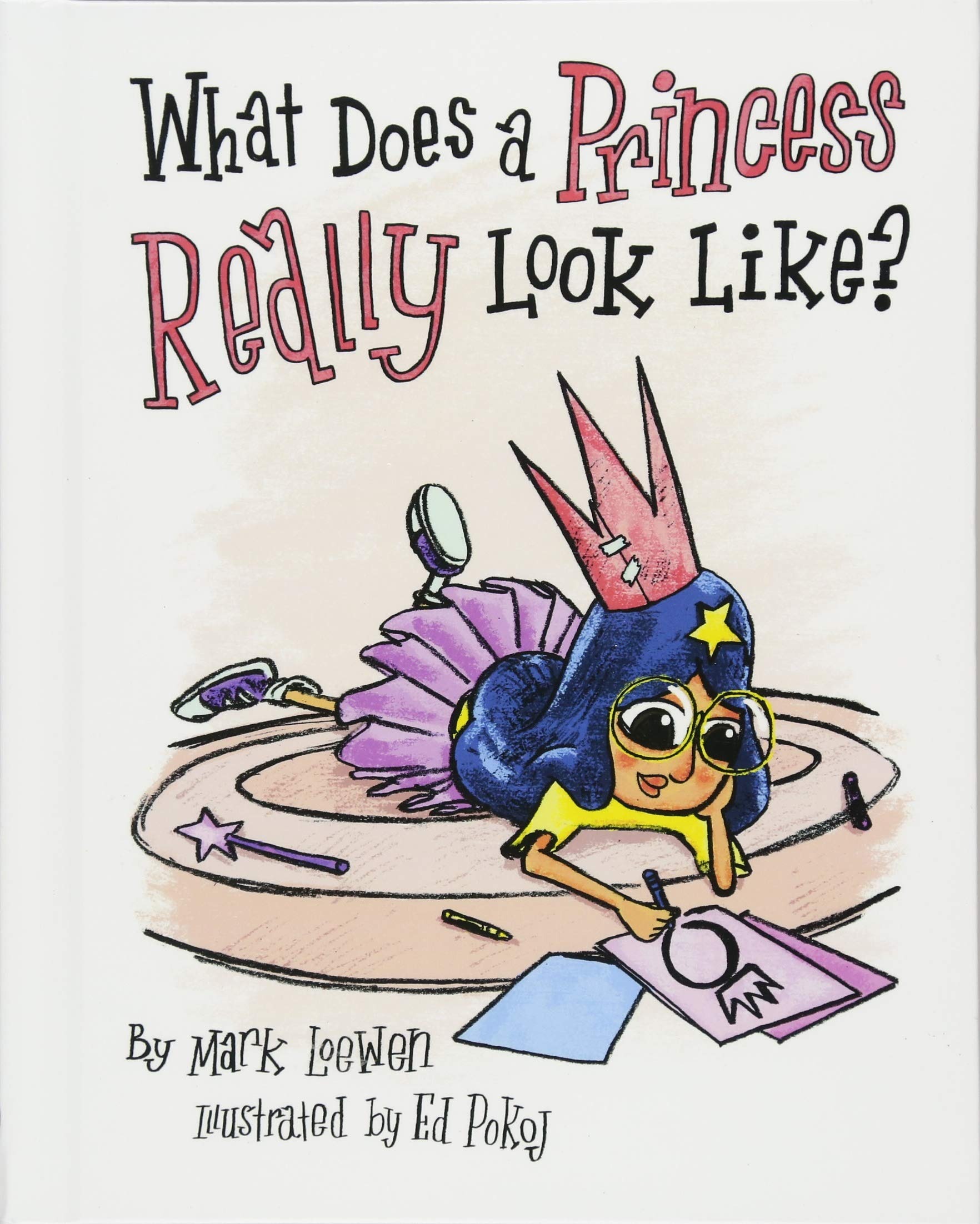 What Does A Princess Really Look Like? (Brave Like A Girl Series)