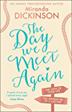 The Day We Meet Again: escape with the most romantic love story from the Sunday Times best seller