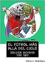 El Fútbol Más Allá Del Cielo - Libro Bilingüe