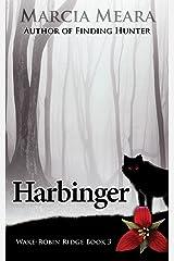 Harbinger: Wake-Robin Ridge Book 3 Kindle Edition
