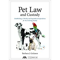 Pet Law and Custody: Establishing a Worthy and Equitable Jurisprudence for the Evolving Family