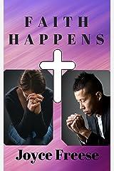 Faith Happens Kindle Edition