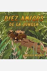 Diez Amigos de la Jungla: (Ten Jungle Friends - Spanish Edition) Kindle Edition