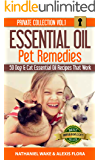 Essential Oils: 50 Essential Oil Dog & Cat Recipes From My Essential Oil  Private Collection: Proven Essential Oil Recipes That Work! (Essential Oil Pet Private Collection Book 1)