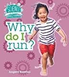 Keeping Healthy: Why Do I Run? (Science in Action)