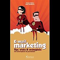 E-mailmarketing: Tips, tricks & strategieën voor zowel beginners als gevorderden !